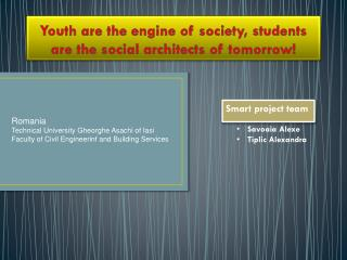Youth are the engine of society, students are the social architects of tomorrow!