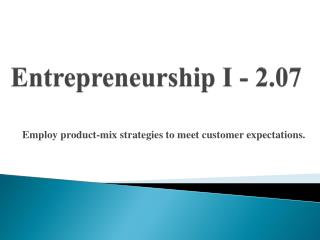 Entrepreneurship I - 2.07