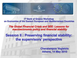 1 st  Bank of Greece Workshop  on Economies of the Eastern European and Mediterranean Countries