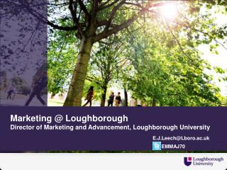 Marketing @ Loughborough Director of Marketing and Advancement,  Loughborough  University