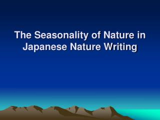 The Seasonality of Nature in  Japanese Nature Writing