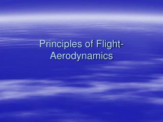 Principles of Flight- Aerodynamics
