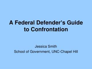A Federal Defender's Guide to Confrontation