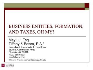 BUSINESS ENTITIES, FORMATION, AND TAXES, OH MY!