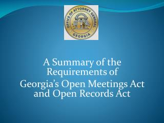 A Summary of the Requirements of  Georgia�s Open Meetings Act and Open Records Act