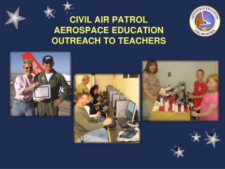 CIVIL AIR PATROL AEROSPACE EDUCATION OUTREACH TO TEACHERS