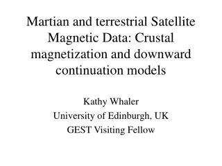 Kathy Whaler University of Edinburgh, UK GEST Visiting Fellow