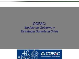 COFAC: Modelo de Gobierno y Estrategia Durante la Crisis