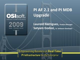 PI AF 2.1 and PI MDB Upgrade Laurent Garrigues,  Product Manager