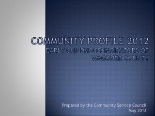 Community Profile  2012 Early  Childhood Indicators of  wagoner  County