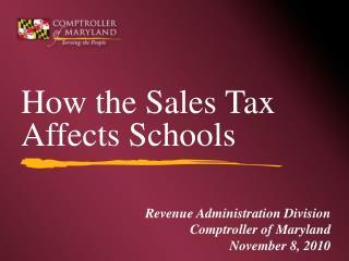 Revenue Administration Division Comptroller of Maryland November 8, 2010