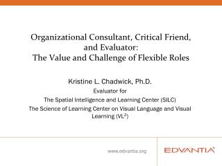 Kristine L. Chadwick, Ph.D. Evaluator for The Spatial Intelligence and Learning Center (SILC)