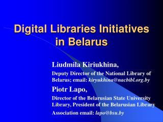 Digital Libraries Initiatives in Belarus
