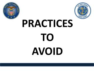 PRACTICES TO AVOID