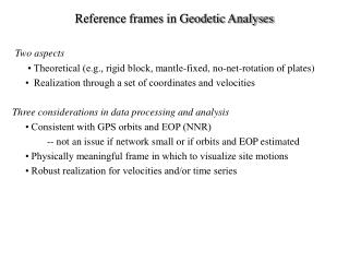Reference frames in Geodetic Analyses Two aspects