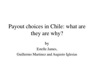 Payout choices in Chile: what are they are why?