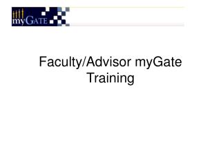 Faculty/Advisor myGate Training