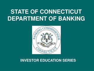 STATE OF CONNECTICUT DEPARTMENT OF BANKING
