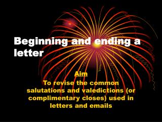 Beginning and ending a letter
