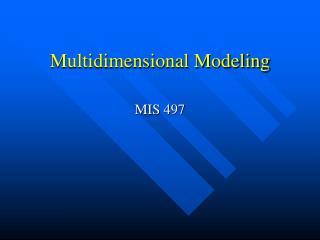 Multidimensional Modeling