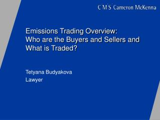 Emissions Trading Overview:  Who are the Buyers and Sellers and What is Traded