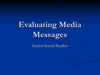 Evaluating Media Messages