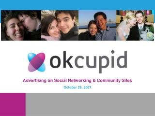Advertising on Social Networking & Community Sites October 29, 2007