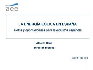 LA ENERGÍA EÓLICA EN ESPAÑA Retos y oportunidades para la industria española
