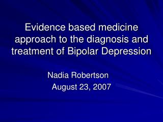 Evidence based medicine approach to the diagnosis and treatment of Bipolar Depression