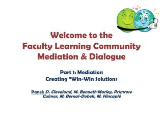 Welcome to the  Faculty Learning Community Mediation & Dialogue