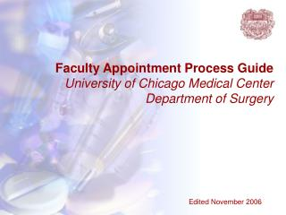 Faculty Appointment Process Guide University of Chicago Medical Center Department of Surgery