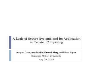 A Logic of Secure Systems and its Application to Trusted Computing