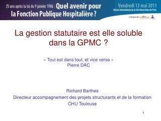 Richard Barthes Directeur accompagnement des projets structurants et de la formation CHU Toulouse
