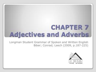CHAPTER 7 Adjectives and Adverbs