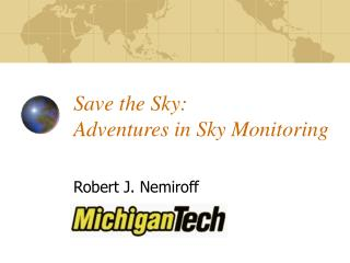 Save the Sky:  Adventures in Sky Monitoring