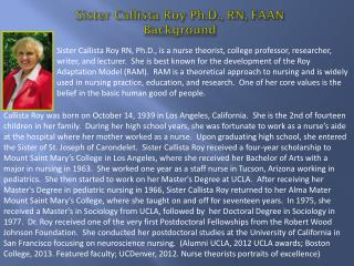 Sister  Callista  Roy Ph.D., RN, FAAN Background