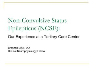 Non-Convulsive Status Epilepticus (NCSE):