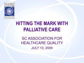 HITTING THE MARK WITH PALLIATIVE CARE