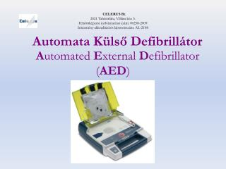 A utomated E xternal D efibrillator ( AED )