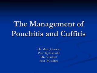 The Management of Pouchitis and Cuffitis