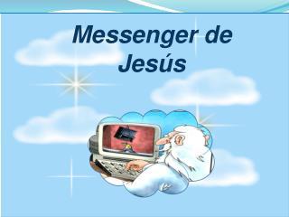 Messenger de Jesús