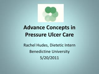 Advance Concepts in  Pressure Ulcer Care