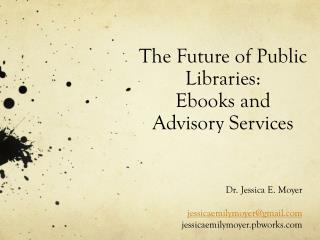 The Future of Public Libraries:  Ebooks  and Advisory Services