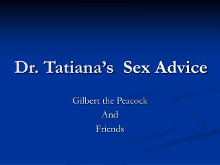 Dr. Tatiana's