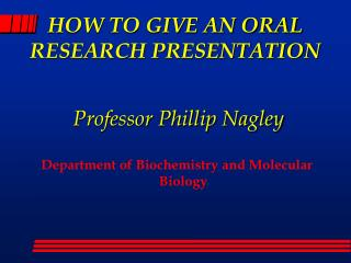 HOW TO GIVE AN ORAL RESEARCH PRESENTATION