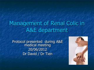 Management of Renal Colic in A&E department