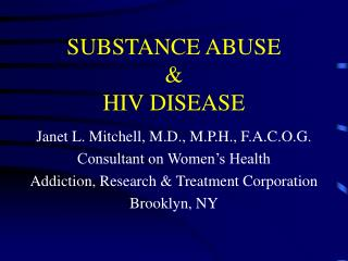 SUBSTANCE ABUSE &  HIV DISEASE