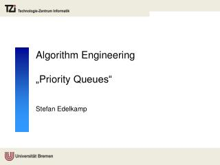 "Algorithm Engineering  "" Priority  Queues"""