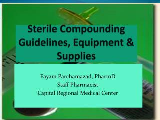 Sterile Compounding Guidelines, Equipment & Supplies