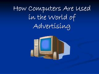 How Computers Are Used in the World of Advertising